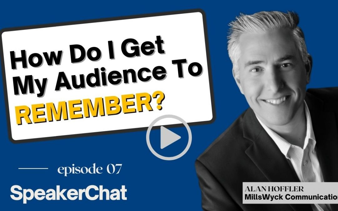 How Do I Get My Audience To Remember?